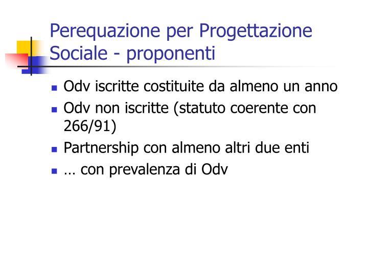 Perequazione per Progettazione Sociale - proponenti