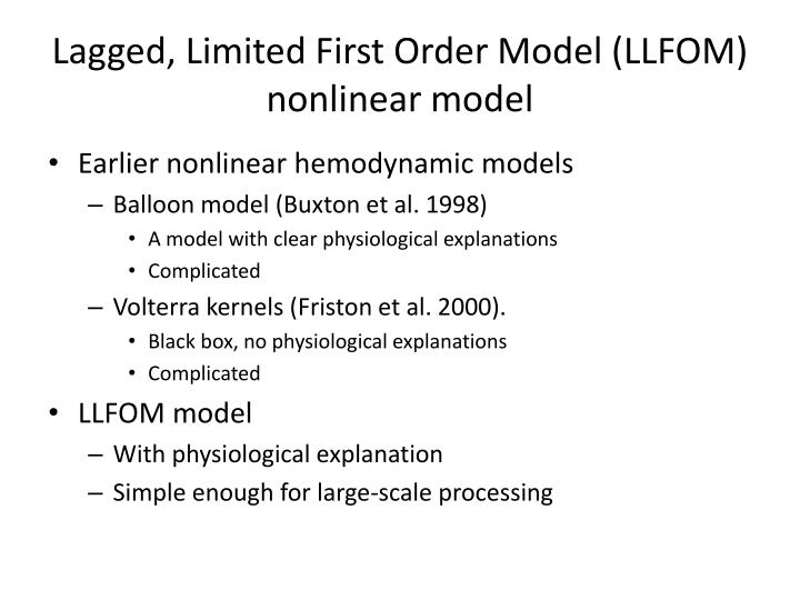 Lagged, Limited First Order Model (LLFOM) nonlinear model