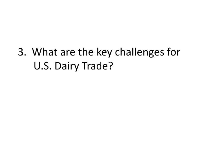 3.  What are the key challenges for