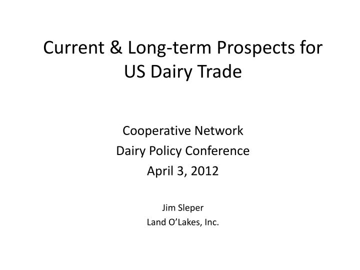 Current & Long-term Prospects for US Dairy Trade