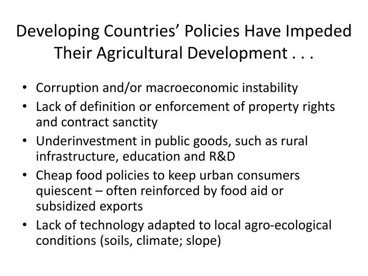 Developing Countries' Policies Have Impeded Their Agricultural Development . . .