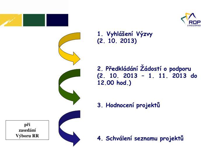 1. Vyhlášení Výzvy (2. 10. 2013)