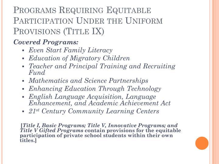 Programs Requiring Equitable Participation Under the Uniform Provisions (Title IX)