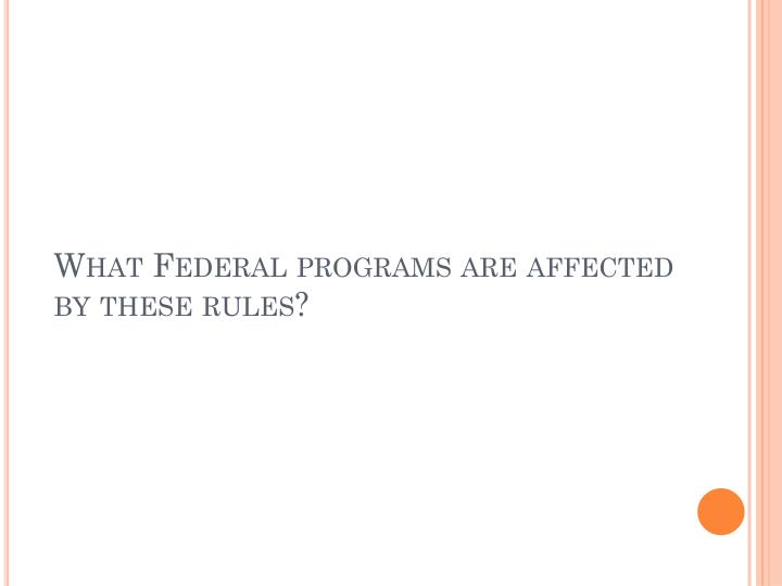 What Federal programs are affected by these rules?