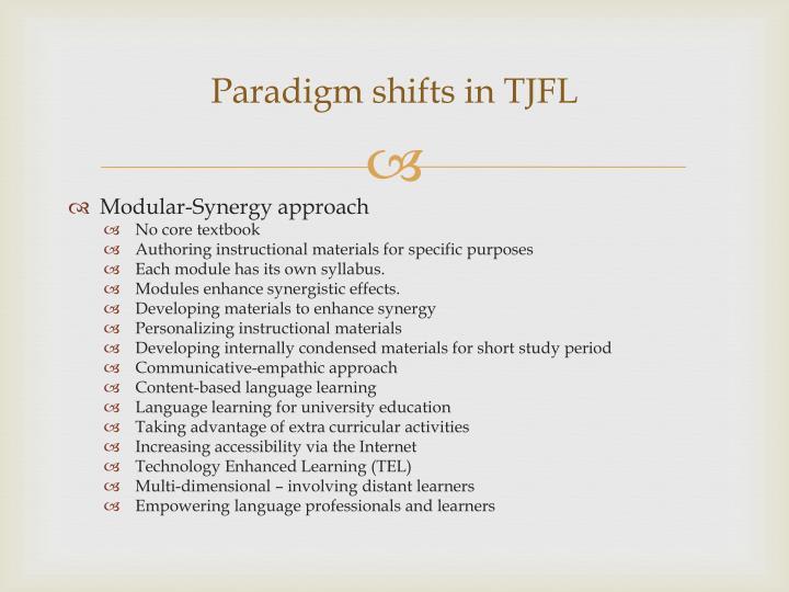 Paradigm shifts in TJFL