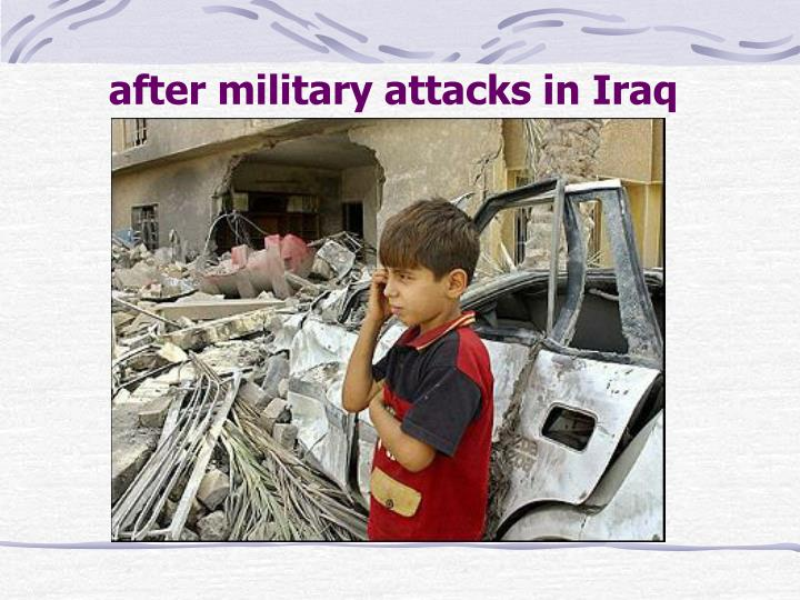after military attacks in Iraq
