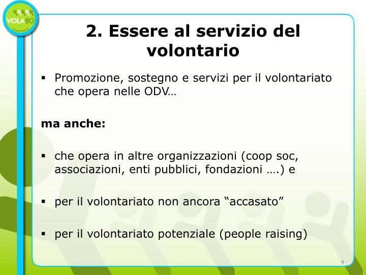 2. Essere al servizio del volontario