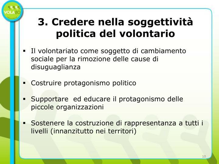 3. Credere nella soggettività politica del volontario