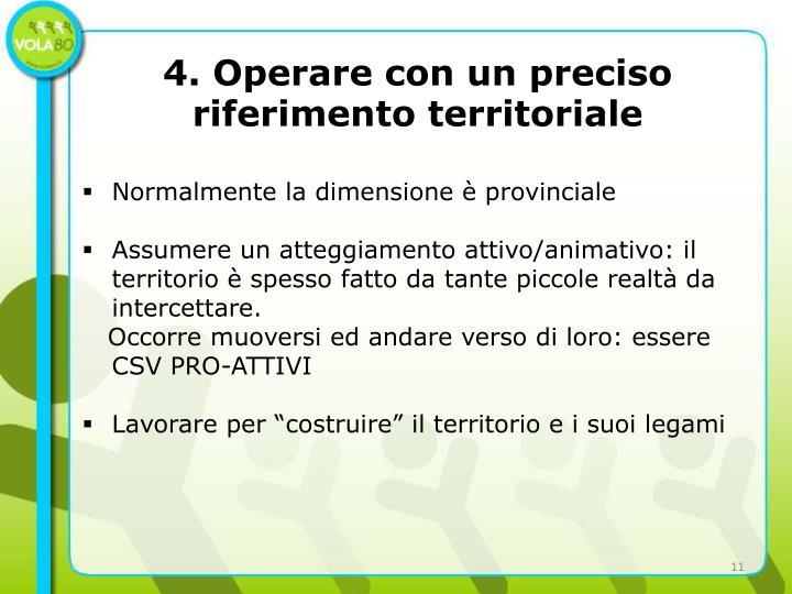 4. Operare con un preciso riferimento territoriale
