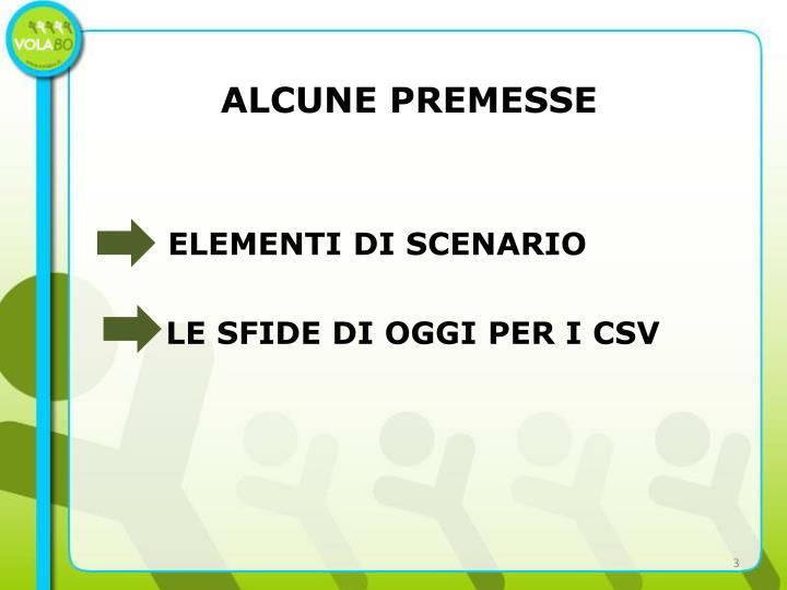 ALCUNE PREMESSE