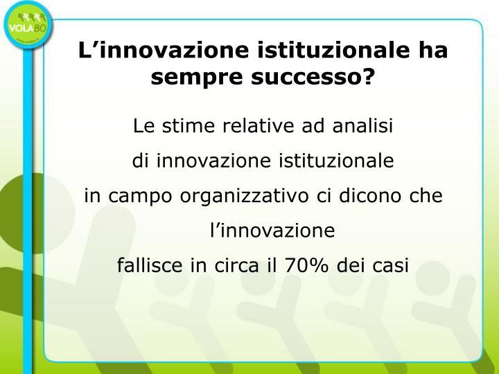 L'innovazione istituzionale ha sempre successo?