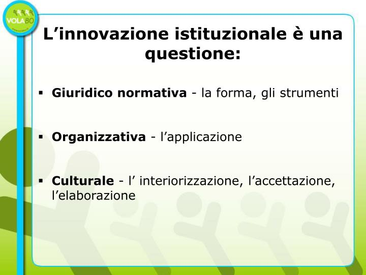 L'innovazione istituzionale è una questione: