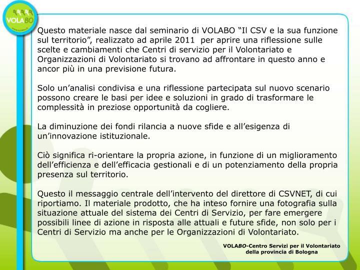 """Questo materiale nasce dal seminario di VOLABO """"Il CSV e la sua funzione"""