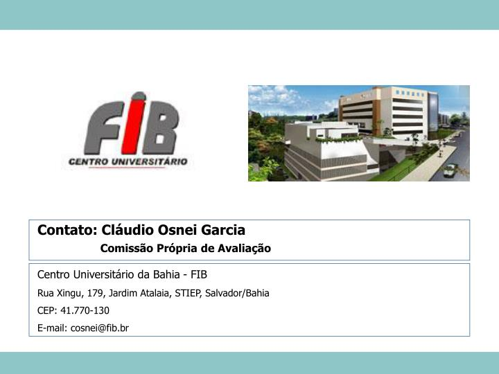 Contato: Cláudio Osnei Garcia
