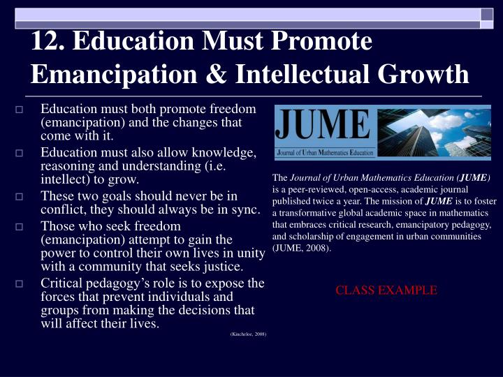 12. Education Must Promote Emancipation & Intellectual Growth