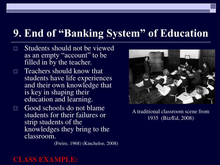 "9. End of ""Banking System"" of Education"