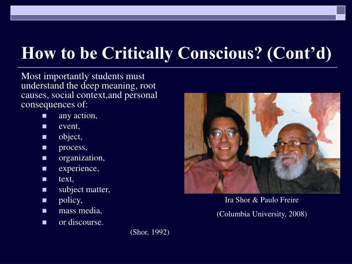 How to be Critically Conscious? (Cont'd)