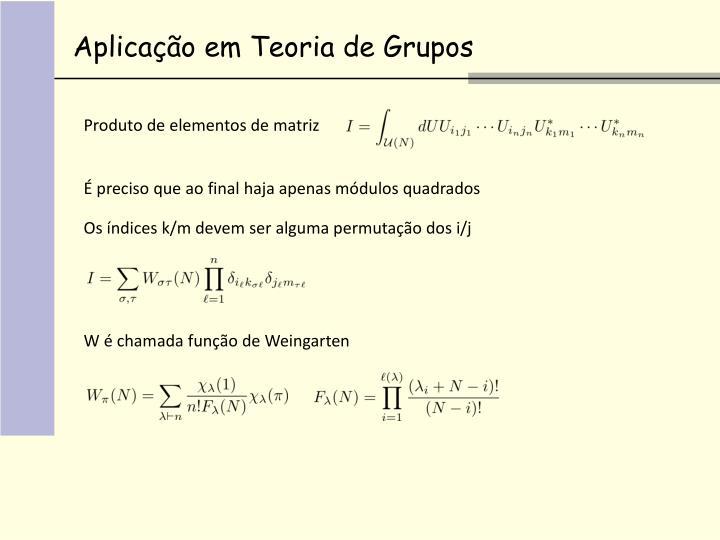Aplicação em Teoria de Grupos