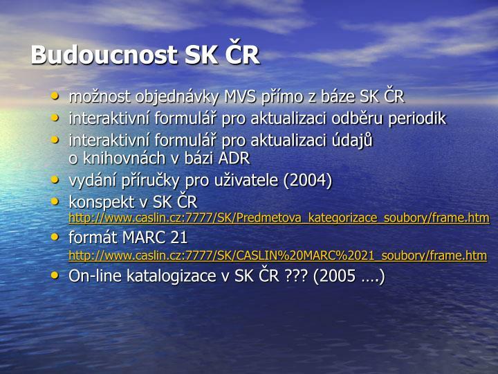 Budoucnost SK ČR