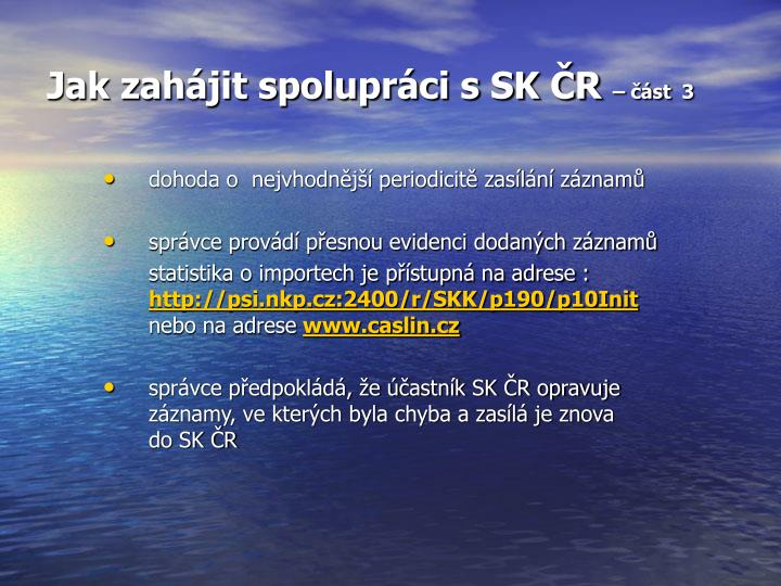 Jak zahájit spolupráci s SK ČR
