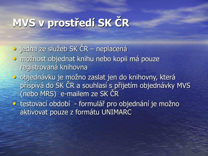 MVS v prostředí SK ČR