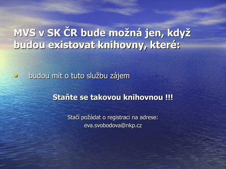 MVS v SK ČR bude možná jen, když budou existovat knihovny, které: