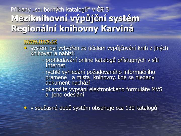 """Příklady """"souborných katalogů"""" v ČR 3"""