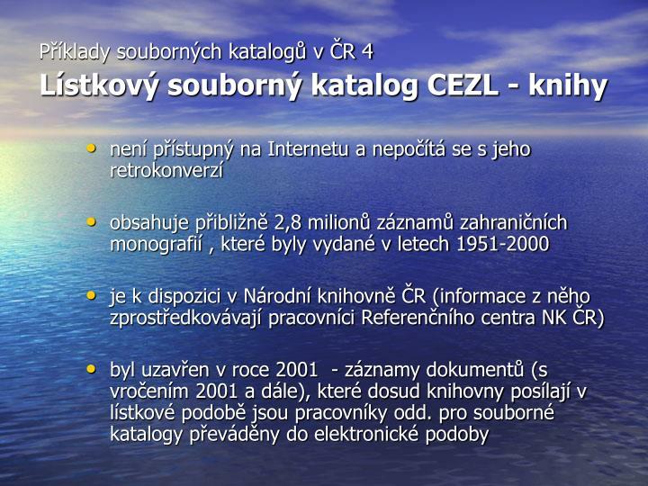 Příklady souborných katalogů v ČR 4