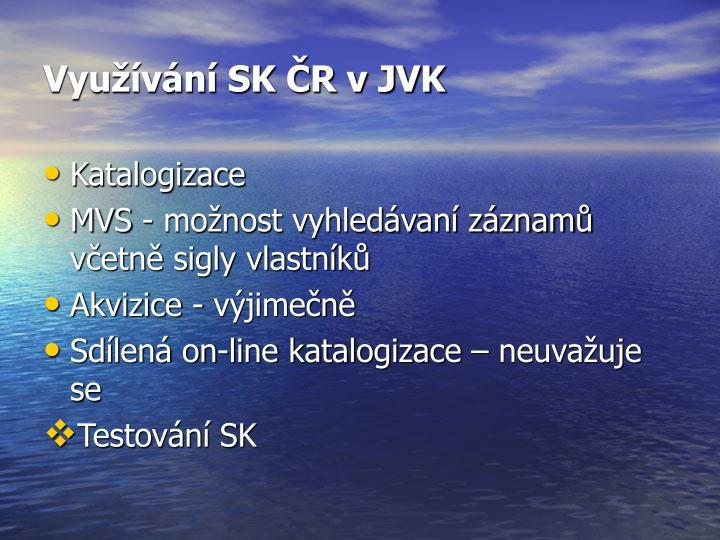 Využívání SK ČR v JVK
