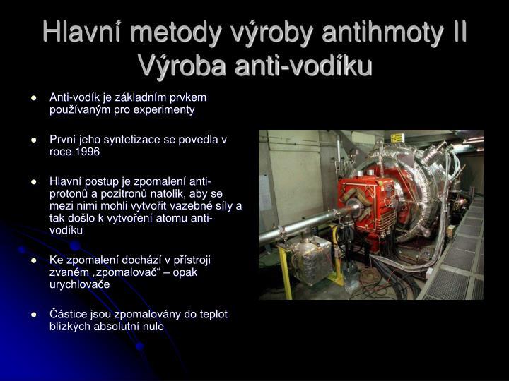 Hlavní metody výroby antihmoty II