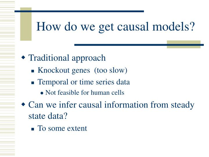 How do we get causal models?