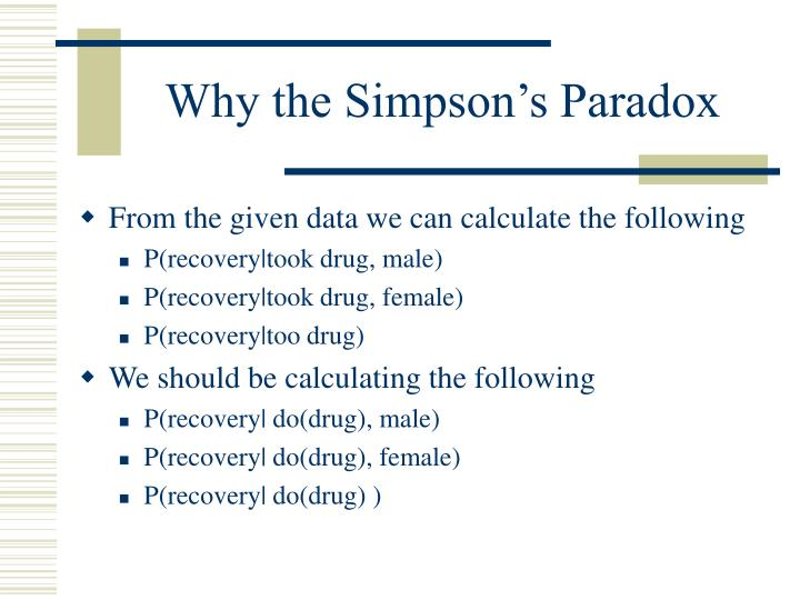 Why the Simpson's Paradox