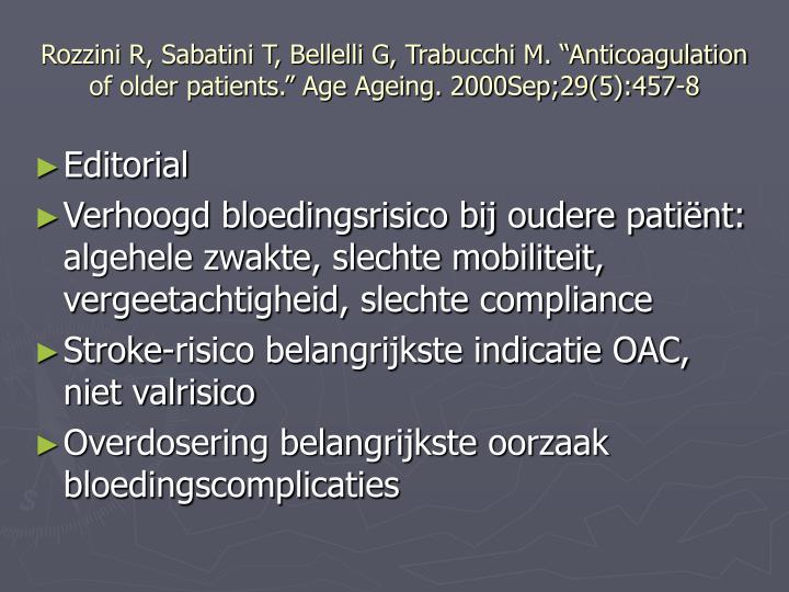"Rozzini R, Sabatini T, Bellelli G, Trabucchi M. ""Anticoagulation of older patients."" Age Ageing. 2000Sep;29(5):457-8"