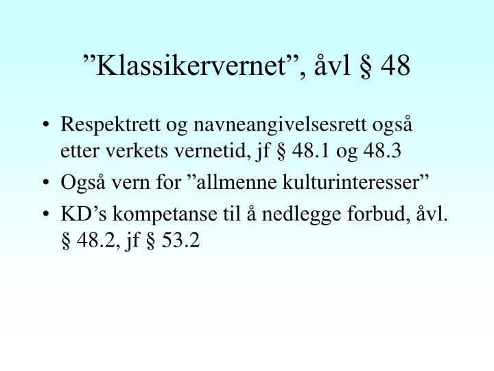 """""""Klassikervernet"""", åvl § 48"""
