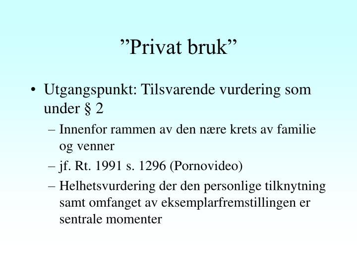 """""""Privat bruk"""""""