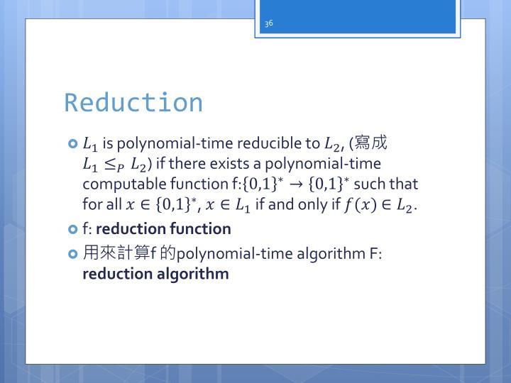 Reduction