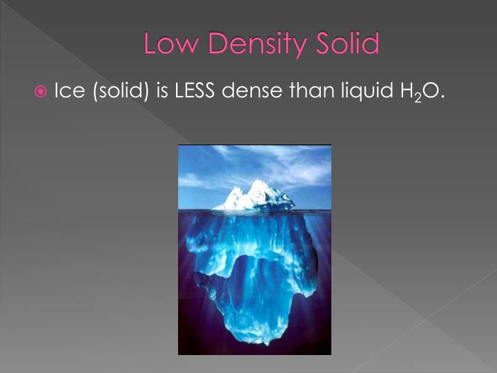 Low Density Solid