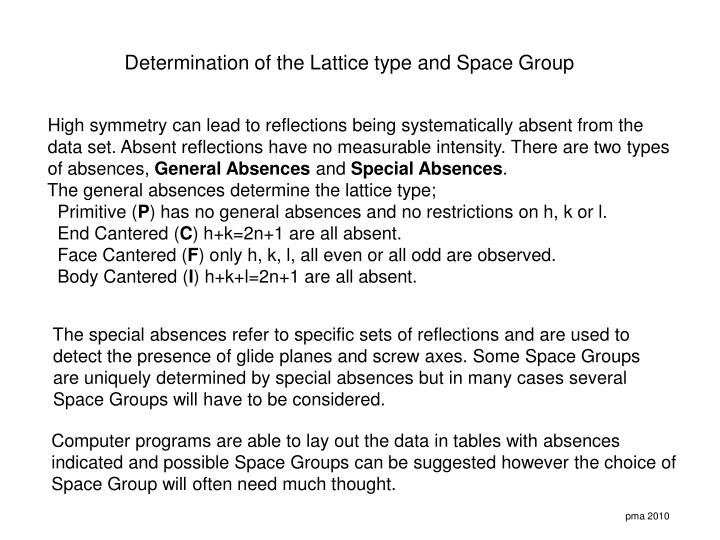 Determination of the Lattice type and Space Group