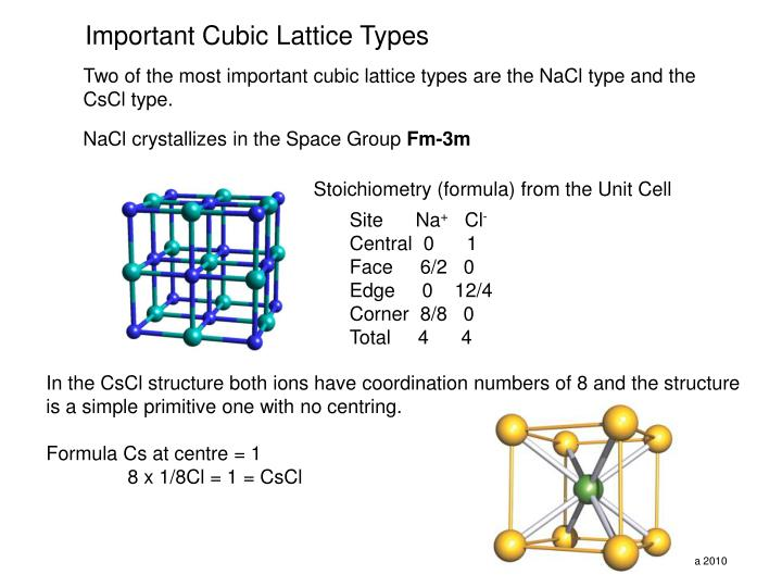 In the CsCl structure both ions have coordination numbers of 8 and the structure