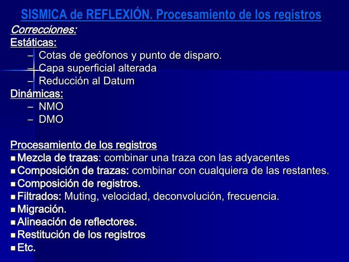 SISMICA de REFLEXIÓN. Procesamiento de los registros