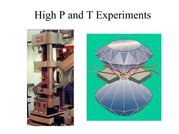 High p and t experiments
