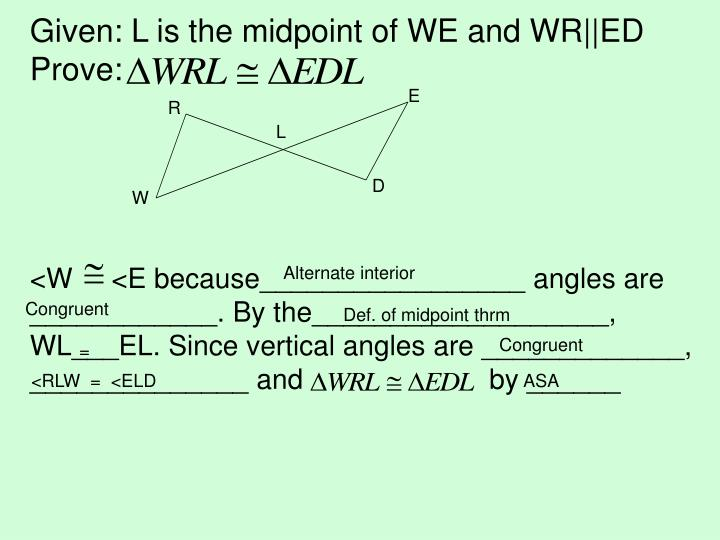 Given: L is the midpoint of WE and WR||ED
