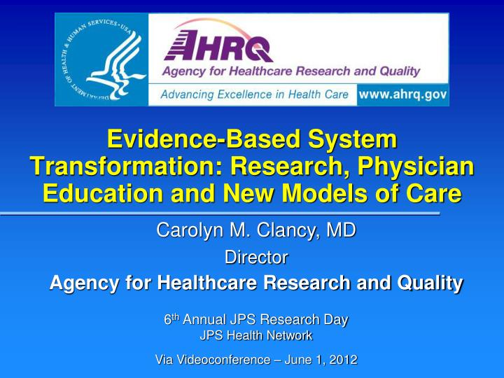 Evidence based system transformation research physician education and new models of care