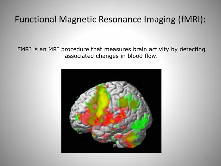 Functional Magnetic Resonance Imaging (fMRI):
