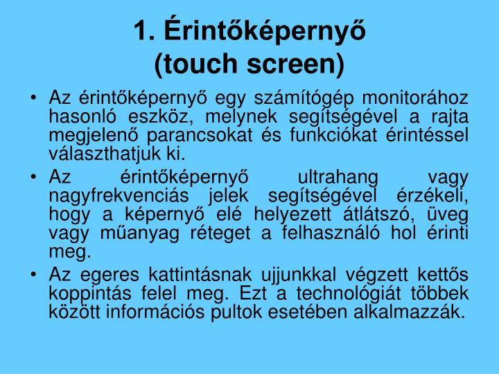 1. Érintőképernyő