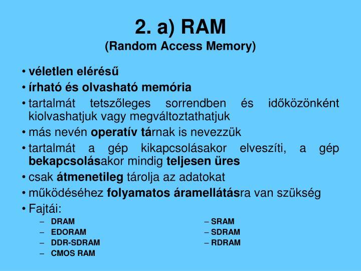 2. a) RAM