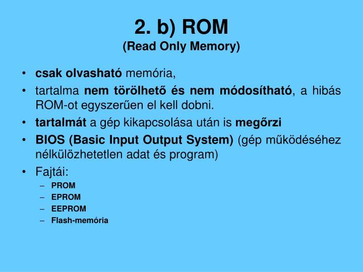 2. b) ROM