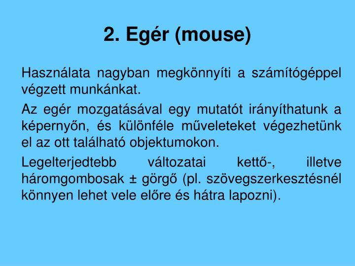 2. Egér (mouse)