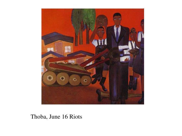 Thoba, June 16 Riots