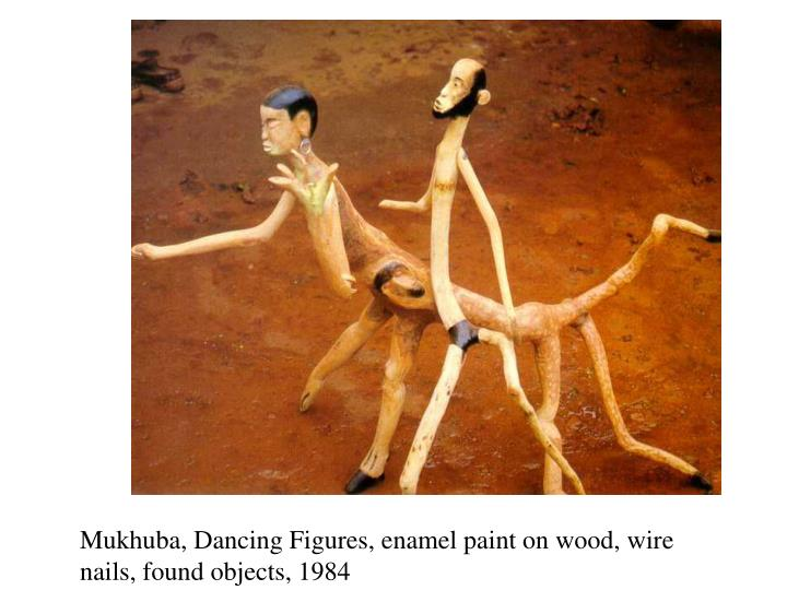 Mukhuba, Dancing Figures, enamel paint on wood, wire nails, found objects, 1984